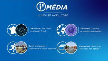Sommaire_IM_2020-04-AVRIL-20_i_Média_du_MERCREDI_20_AVRIL_2020_N°75_V3