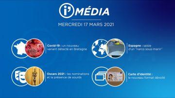 Sommaire_IM_2021-03-MARS-17_i_Média_du_MERCREDI_17_MARS-N°163_V3