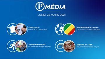 Sommaire_IM_2021-03-MARS-22_iMédia-du-LUNDI-22-MARS-N°164_V1