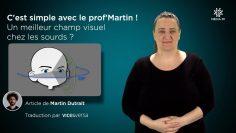 CAPTURE_CSAPM_2021-05-MAI-11_Un_meilleur_champ_visuel_chez_les_sourds__V1