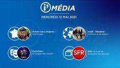 Sommaire_IM_2021-05-MAI-12_i_Média_du_MERCREDI_N°178_V1