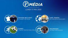 Sommaire_IM_2021-05-MAI-17_i_Média_du_LUNDI_17_MAI_2021-N°179_V1