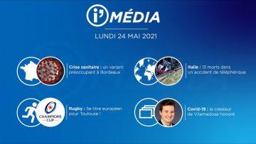 Sommaire_IM_2021-05-MAI-24_i_Média_du_LUNDI_24_MAI_2021-N°181_V2