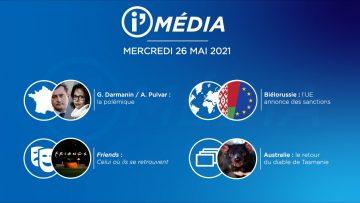 Sommaire_IM_2021-05-MAI-26_i_Média_du_MERCREDI_26_mai_2021_n°182_V4