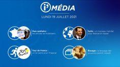 Sommaire_IM_2021-07-JUILLET_19_i_Média_du_LUNDI_19_juillet_2021-N°196_V2
