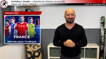 CAPTURE-2021-09-SEPTEMBRE-20_ACTU-L1 SPORT-FOOTBALL SOURD _ L'ÉQUIPE DE FRANCE QUALIFIÉE POUR LES DEAFLYMPICS_V